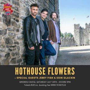 Hothouse Flowers Swords Castle